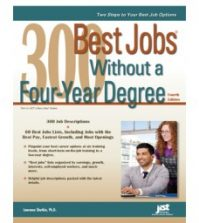 300 Best Jobs Without a Four-Year Degree, Fourth Edition
