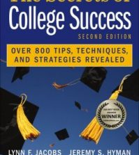 The Secrets of College Success: Over 800 Tips, Techniques, and Strategies Revealed, 2nd Edition